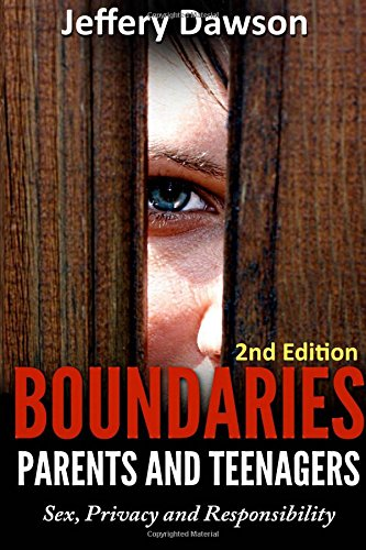 9781515035329: Boundaries: Parents and Teenagers: Sex, Privacy and Responsibility