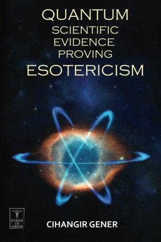9781515035350: Quantum-Scientific Evidence Proving Esotericism