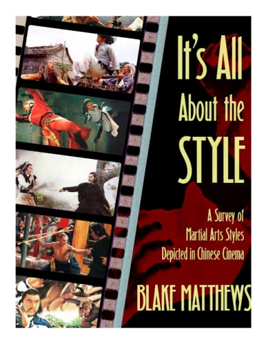 9781515037996: It's All About the Style: A Survey of Martial Arts Styles Depicted in Chinese Cinema