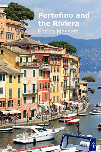 9781515038351: Portofino and The Riviera: Volume 8 (Weeklong car trips in Italy)