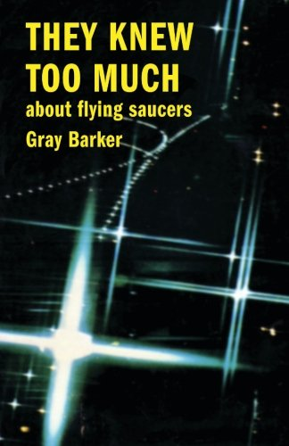 They Knew Too Much About Flying Saucers: Gray Barker
