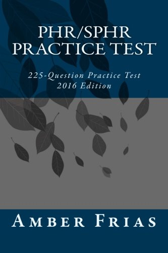9781515039419: PHR/SPHR Practice Test - 2016 Edition: 225-Question Practice Test