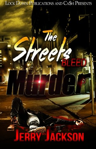 The Streets Bleed Murder (Volume 1): Jerry Jackson