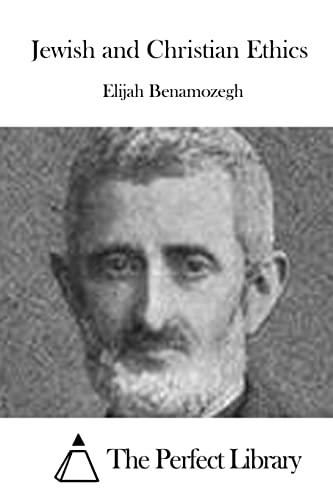 Jewish and Christian Ethics (Perfect Library): Benamozegh, Elijah