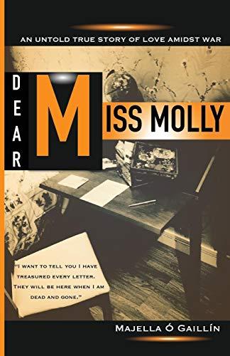 Dear Miss Molly: An Untold True Love Story