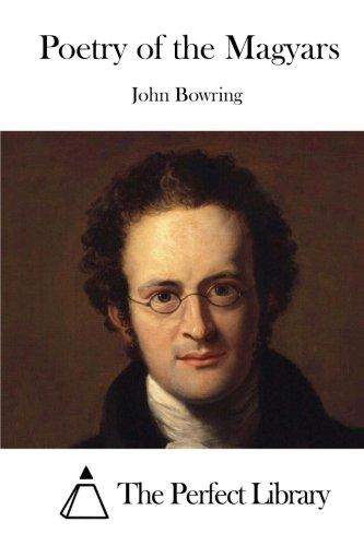Poetry of the Magyars: Bowring, John