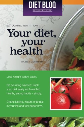 9781515042235: Your diet your health: Exploring nutrition - losing weight with DietBloq