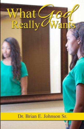 9781515043027: What God Really Wants (Relationship With God) (Volume 1)