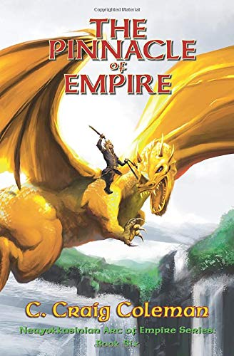 9781515043324: The Pinnacle of Empire (Neuyokkasinian Arc of Empire) (Volume 6)