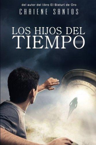 9781515043812: Los Hijos del Tiempo (Volume 1) (Spanish Edition)