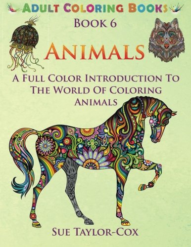 9781515043843: Animals: A Full Color Introduction To The World Of Coloring Animals (Adult Coloring Books) (Volume 6)