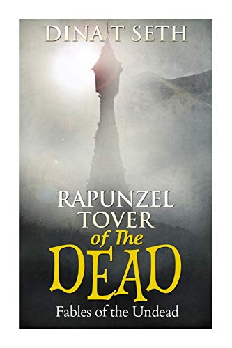 9781515047612: RAPUNZEL - TOWER OF THE DEAD - Fables of the Undead (zombie books for kids - Fables of the Undead) (Volume 6)