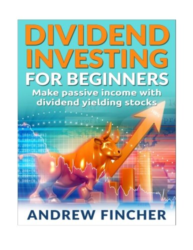 9781515049227: Dividend Investing For Beginners: Make Passive Income With Dividend Yeilding Stocks