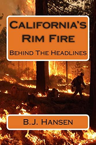 9781515050063: California's Rim Fire: Behind The Headlines
