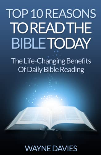Top 10 Reasons to Read the Bible Today: The Life-Changing Benefits of Daily Bible Reading (Top 10 ...