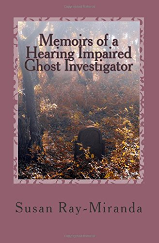 9781515051350: Memoirs of a Hearing Impaired Ghost Investigator
