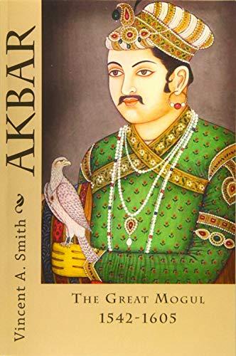 9781515051404: Akbar: The Great Mogul 1542-1605