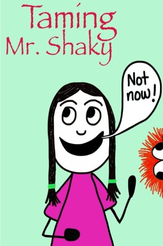 Taming Mr. Shaky: Stein, Maria