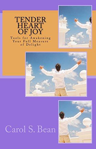 9781515052142: Tender Heart of Joy: Tools for Awakening Your Full Measure of Delight