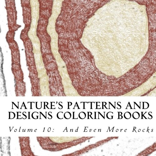 9781515052388: Nature's Patterns and Designs Coloring Books: And Even More Rocks (S M Coloring and Shading Books) (Volume 10)