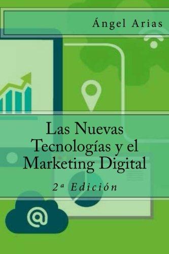 9781515052951: Las Nuevas Tecnologías y el Marketing Digital: 2ª Edición (Spanish Edition)