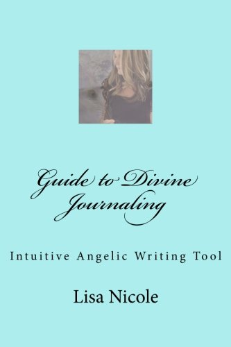 9781515055150: Guide to Divine Journaling: Intuitive Angelic Writing Tool