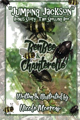 9781515055822: BenBee & Chanterelle: Jumping Jackson & The Spelling Bee: Jumping Jackson & The Spelling Bee (Books 1 & 2) (Volume 1)
