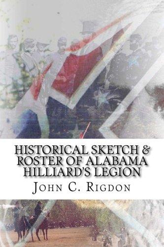 9781515057826: Historical Sketch & Roster of Alabama Hilliard's Legion (Confederate Regimental History Series) (Volume 85)