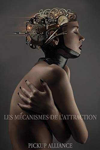 9781515060314: Les mecanismes de l'attraction (French Edition)