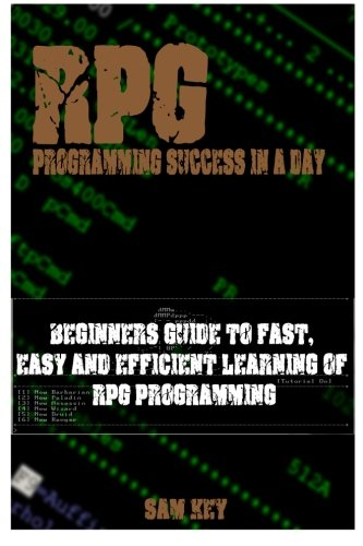 9781515060468: RPG Programming success in a day: Beginners guide to fast, easy and efficient learning of RPG programming