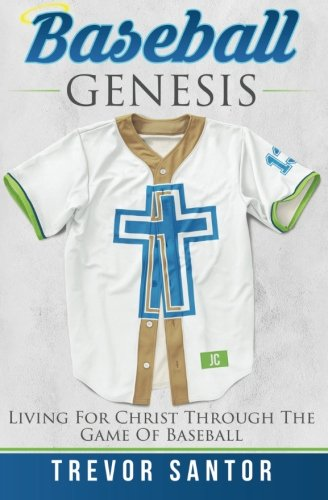 9781515061571: Baseball Genesis: Living For Christ Through The Game Of Baseball