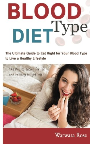 9781515061700: Blood Type Diet: The Ultimate Guide to Eat Right for Your Blood Type to Live a Healthy Lifestyle, The key to eating for life and healthy weight loss