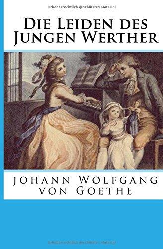 Die Leiden des Jungen Werther: Goethe Von, Johann