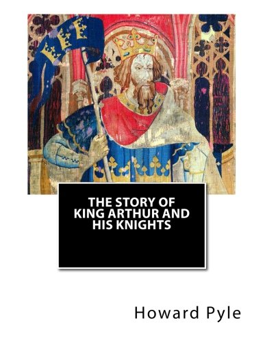 9781515061878: The Story of King Arthur and His Knights
