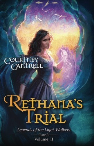 9781515062059: Rethana's Trial (Legends of the Light-Walkers) (Volume 2)