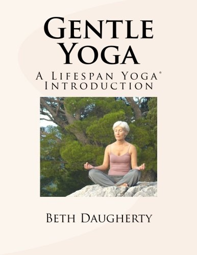 9781515064671: Gentle Yoga: A Lifespan Yoga Introduction