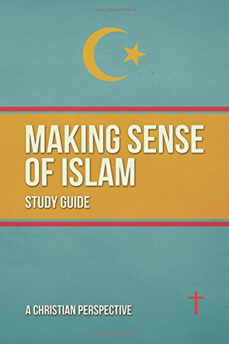 9781515066279: Making Sense of Islam Study Guide and DVD: PLEASE NOTE: Video files are available as a Digital Download (mp4) or as a DVD. See below for details.