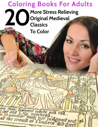 9781515066675: 20 More Stress Relieving Original Medieval Classics To Color: Coloring Books For Adults