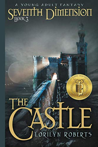 9781515068723: Seventh Dimension - The Castle: A Young Adult Christian Fantasy (Volume 3)