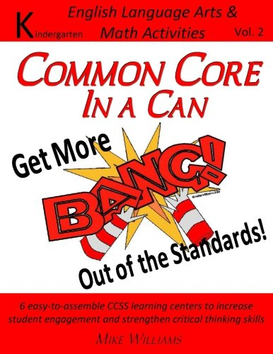 9781515068761: Common Core in a Can: Get More BANG! Out of the Standards!: Kindergarten ELA & Math Activities Volume 2