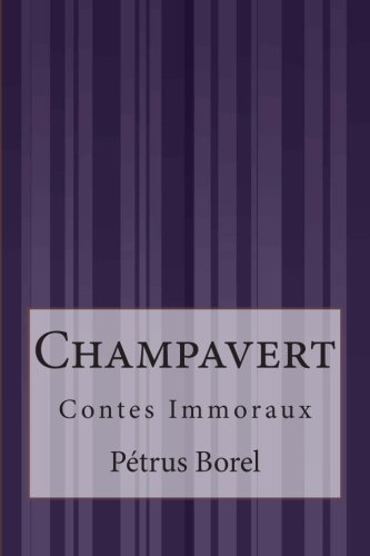 9781515071303: Champavert: Contes Immoraux (French Edition)