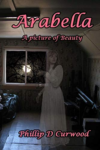 9781515072591: Arabella: A Picture of Beauty