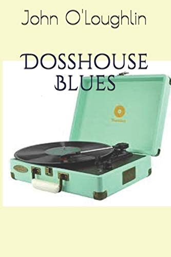 Dosshouse Blues (Paperback): John O Loughlin