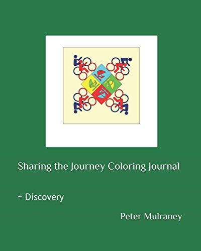 Sharing the Journey Coloring Journal: ~ Discovery: Peter Mulraney