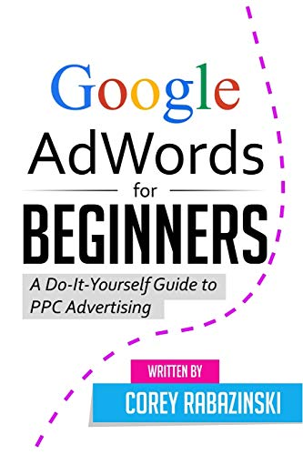 9781515074441: Google AdWords for Beginners: A Do-It-Yourself Guide to PPC Advertising
