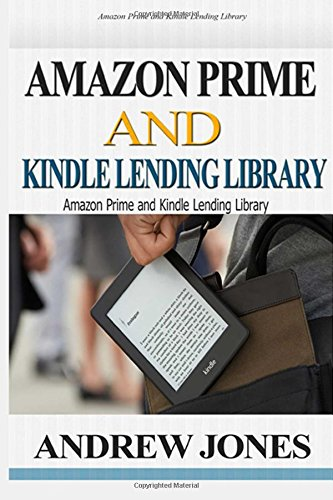 9781515074823: Amazon Prime and Kindle Lending Library: Kindle Unlimited: Get Your Money's Worth from Amazon Prime (Amazon Prime, Amazon Prime membership, Guide for ... Library, Free books, Free Movie) (Volume 1)