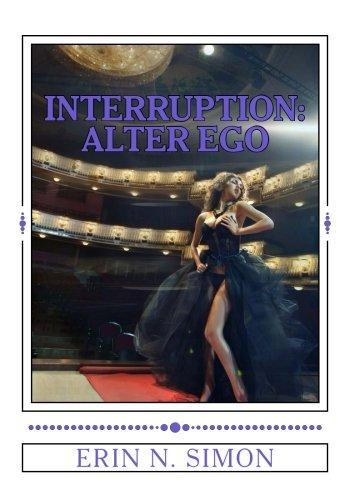 9781515075721: Interruption:: Alter Ego - The Final Installment (Volume 3)