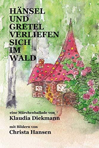 9781515076438: Haensel und Gretel verliefen sich im Wald: eine Maerchenballade mit Bildern