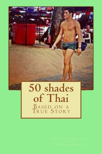 9781515077688: 50 shades of Thai: Based on a true story.