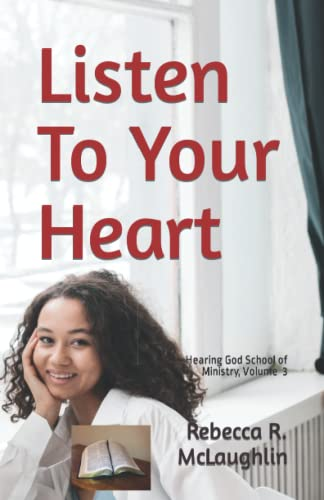 9781515078647: Listen To Your Heart: Hearing God School of Ministry, Vol. 3 (Volume 3)
